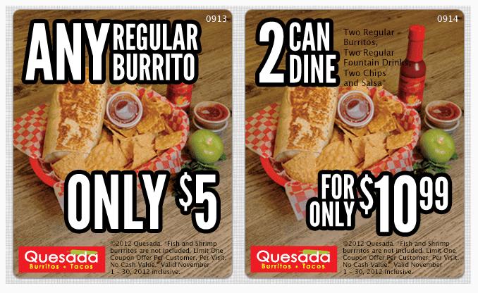 quesada Quesada: Any Regular Burrito for $5 & 2 Can Dine for $10.99
