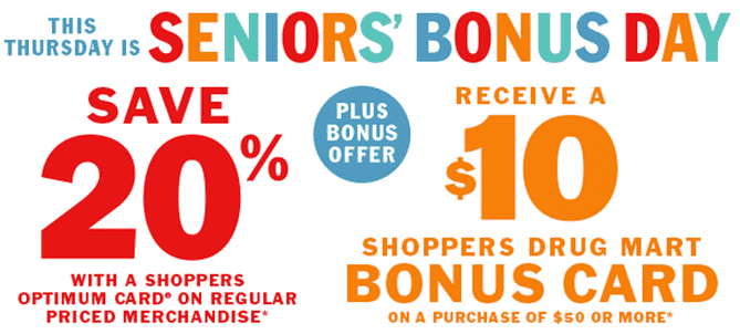 Shoppers Drug Mart Canada Seniors Day Offer  Shoppers Drug Mart Senior's Bonus Day: Save 20% Plus Receive a $10 Bonus Card
