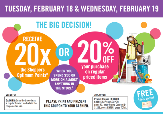 Shoppers Drug Mart Canada Offers Shoppers Drug Mart Canada Offers: Get 20% Or 20x Optimum Points! You choose? On February 18 19