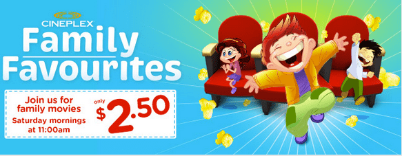 Cineplex 3 Cineplex Canada Family Favourites Deals: Enjoy Your Movies For $2.50 Only, Every Saturday!