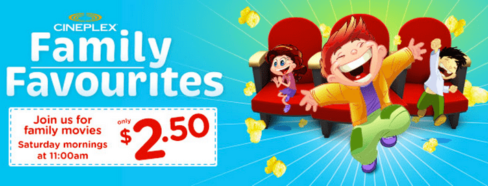 Cineplex Family Favourites Saturdays Offers1 Cineplex Canada Family Favourite Offers: Family Movies Every Saturday for Just $2.50!