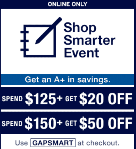 Gap Canada Shop Smarter Event Online  Gap Canada Shop Smarter Event Online: Spend $125, Get $20 off & Spend $150, Get $50 off, Coupon Code!