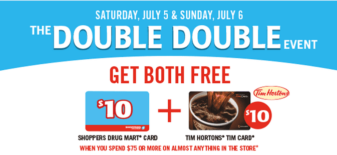 Shoppers Drug Mart Deals Shoppers Drug Mart Canada Double Double Event Promotions: Spend $75 & Get a FREE $10 Tim Hortons Tim Card PLUS a FREE $10 Shoppers Gift Card!