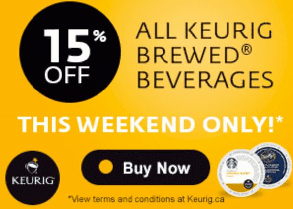 Keurig Canada Online Sale  Keurig Canada Online Promotion: Get an Additional 15% Off All Keurig Brewed Beverages!