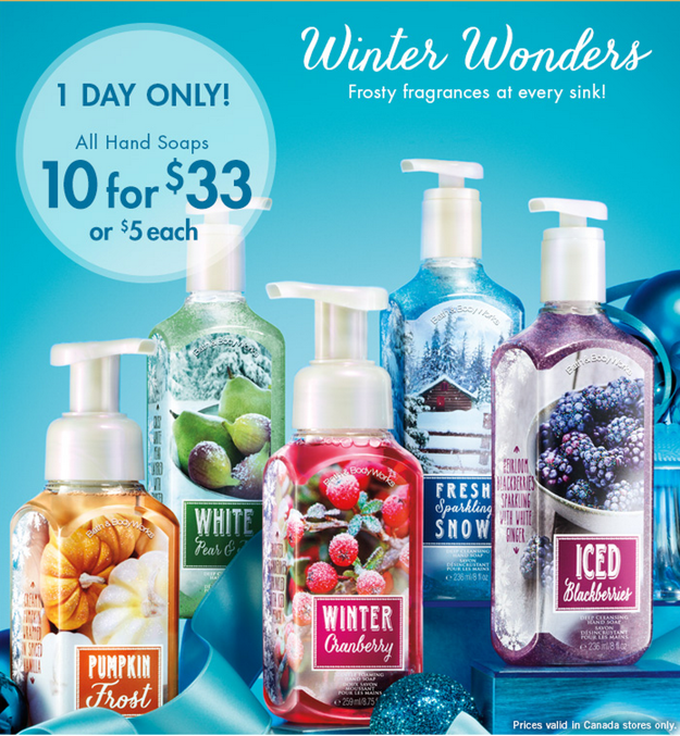 Bath Body Works Canada Deals1 Bath & Body Works Canada Offers: Get All Hand Soaps, 10 For $33 or $5 each! Today Only
