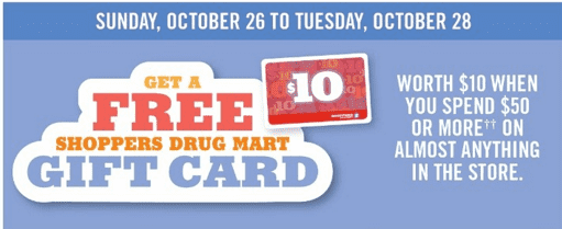 Shoppers Drug Mart Canada Deals Shoppers Drug Mart Canada Offers: Get A FREE $10 Gift Card when You Spend $50 or more on Anything!