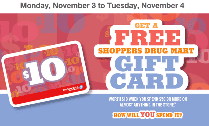 Shoppers Drug Mart Deals Shoppers Drug Mart Canada Offers: Get a FREE Shoppers Drug Mart Gift Card worth $10 when You Spend $50 on Anything!