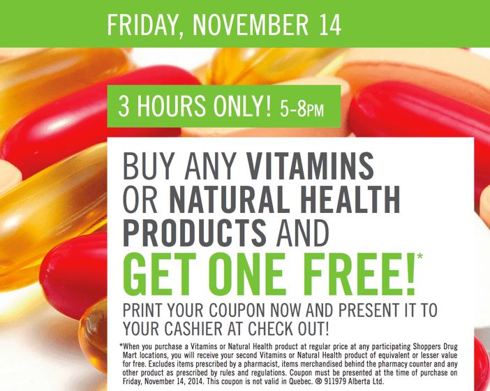 Shoppers Drug Mart Flash Sale Printable Coupon Shoppers Drug Mart Printable Coupon Sale: Any Vitamins or Natural Health Products, Buy 1, Get 1 FREE! Friday, November 14