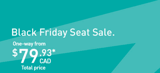 WestJet has a Black Friday Seat Sale WestJet Flight Black Friday Seat Ticket Sale: One Way From $79.93