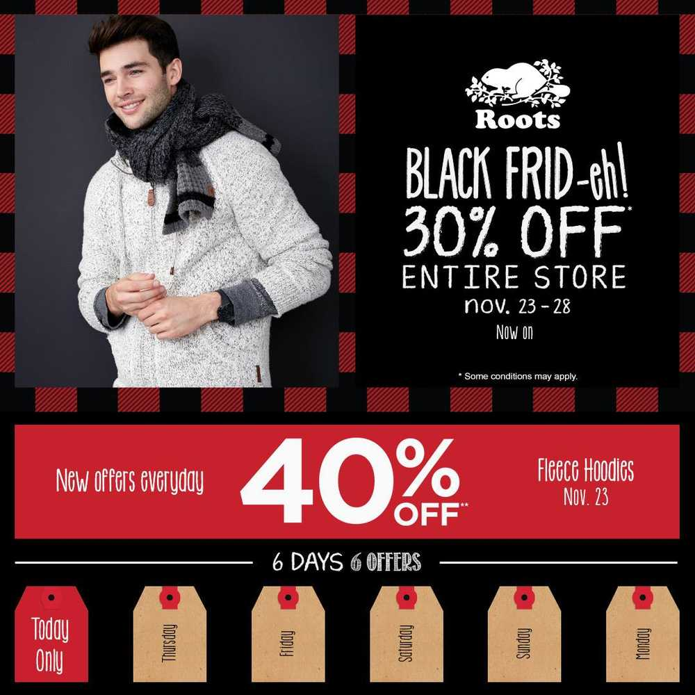Roots Canada Black Friday 2016 Sale On Now Save 30 Off Everything Sitewide Daily Offers Today Save 40 Off Fleece Hoodies Hot Canada Deals Hot Canada Deals